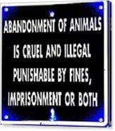 Cruel And Illegal Acrylic Print
