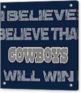 Dallas Cowboys I Believe Acrylic Print