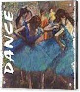 Dance By Degas Acrylic Print