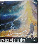 Dancing On The Edge Of Disaster Acrylic Print