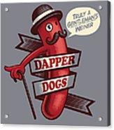 Dapperdogs Acrylic Print