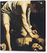 David Victorious Over Goliath Acrylic Print by Michelangelo Merisi da Caravaggio