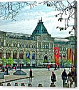 Daytime View Of Gum-former State Department Store-in Red Square In Moscow-russia Acrylic Print
