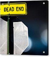 Dead End Acrylic Print by Bob Orsillo