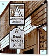 Dead Peoples Stuff Acrylic Print