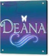 Deana Name Art Acrylic Print