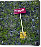 Derail Or That's Life Acrylic Print