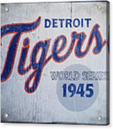 Detroit Tigers Wold Series 1945 Sign Acrylic Print