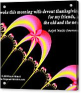 Devout Thanksgiving For My Friends Acrylic Print
