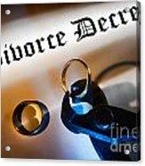 Divorce Decree Acrylic Print