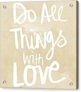 Do All Things With Love- Inspirational Art Acrylic Print