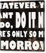 Do It Now Acrylic Print