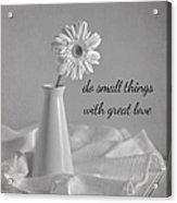 Do Small Things Acrylic Print