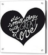 Do Small Things With Great Love Typography Acrylic Print