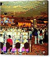 Do You Come Here Often ? Casino Slot Machine Pick Up Lines As You Gamble Your Life Savings Away Acrylic Print