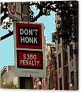 Don't Honk Acrylic Print by Claudette Bujold-Poirier