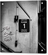 Don't Suffer Fools On The 1st Floor Acrylic Print