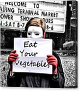 Eat Your Vegetables Acrylic Print