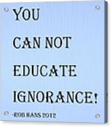 Educate Quote In Cyan Acrylic Print