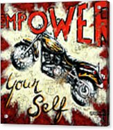 Empower Your Self Acrylic Print by Janet  Kruskamp