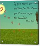 Enjoy The Sunshine Acrylic Print