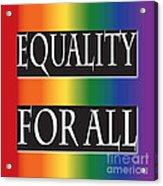 Equality Rainbow Acrylic Print