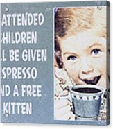 Espresso And Kitten Sign Acrylic Print