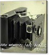 Even Memories Fade Away Acrylic Print