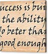 Every Success Acrylic Print