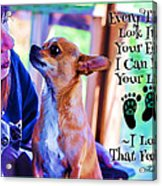 Every Time I Look Into Your Eyes Acrylic Print