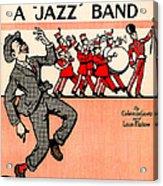 Everybody Loves A Jazz Band Acrylic Print