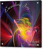 Exceeding Joy Acrylic Print