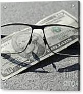 Eyeglasses And Money Acrylic Print