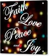 Faith Love Peace Joy Acrylic Print