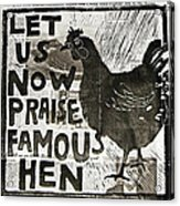 Famous Hen Acrylic Print by Erin Bell