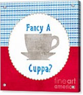 Fancy A Cup Acrylic Print