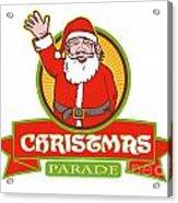 Father Christmas Santa Claus Parade Acrylic Print