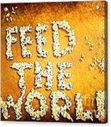 Feed The World Acrylic Print