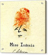 Finger Prints 1998 Forensic Whimsy Miss Indexia Acrylic Print
