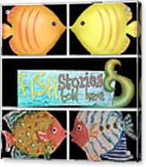 Fish Stories Told Here Acrylic Print
