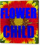 Flower Child Phone Case Work Acrylic Print