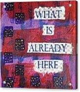 Follow What Is Already Here Acrylic Print by Gillian Pearce
