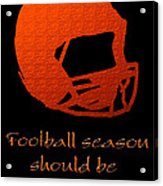 Football Season Should Be Year Round In Orange Acrylic Print by Andee Design