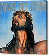 Forgive Them Father Acrylic Print