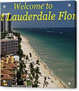 Fort Lauderdale Welcome Acrylic Print