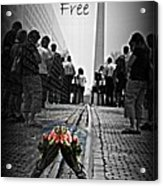 Freedom Is Not Free Acrylic Print