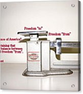 Freedom To Freedom From Acrylic Print