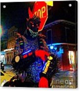 French Quarter Monster  U Have The Time Acrylic Print
