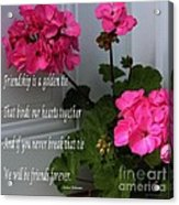 Friendship Is A Golden Tie With Geraniums Acrylic Print