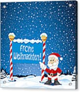 Frohe Weihnachten Sign Santa Claus Winter Landscape Acrylic Print by Frank Ramspott